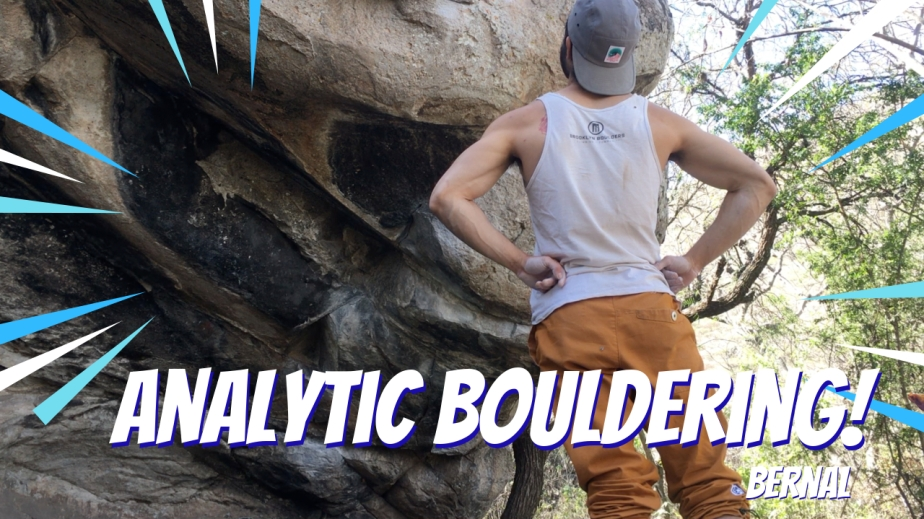 Analytic Bouldering in Bernal: Route-Reading and Project Progression
